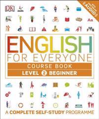 English for everyone course book level 2 beginner - a complete self-study p