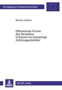Differierende Formen Des Genie ens in Eduard Von Keyserlings 'schlossgeschichten'