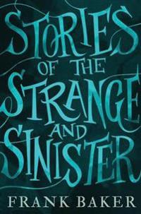 Stories of the Strange and Sinister