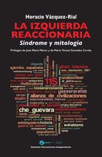 La Izquierda Reaccionaria: Sindrome y Mitologia