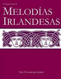 El Pequeno Libro de Melodias Irlandesas