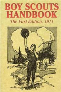 Boy Scouts Handbook (the First Edition), 1911