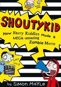 Shoutykid How Harry Riddles Made a Mega-Amazing Zombie Movie