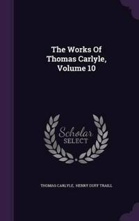 The Works of Thomas Carlyle, Volume 10