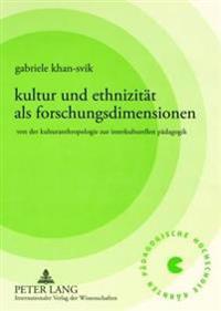 Kultur Und Ethnizitaet ALS Forschungsdimensionen: Von Der Kulturanthropologie Zur Interkulturellen Paedagogik