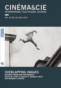 Cinema&cie: Overlapping Images: Between Cinema and Photography