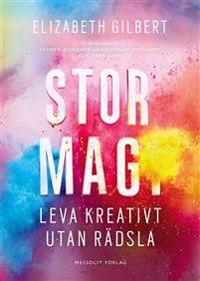 Stor magi - Leva kreativt utan rädsla