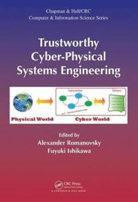 Trustworthy Cyber-Physical Systems Engineering