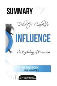 Robert Cialdini's Influence Summary: The Psychology of Persuasion Revised Edition