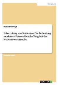 E-Recruiting Von Studenten. Die Bedeutung Moderner Personalbeschaffung Bei Der Nebenerwerbssuche