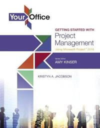 Getting Started With Project Management Using Microsoft Project 2016