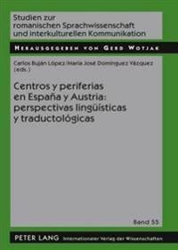 Centros y Periferias En Espana y Austria: Perspectivas Lingueisticas y Traductologicas