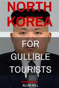 North Korea for Gullible Tourists