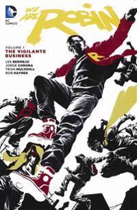 We Are Robin 1: The Vigilante Business