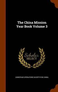 The China Mission Year Book Volume 3