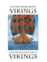 My First Book About Vikings / Mon premier livre sur les vikings