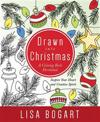 Drawn Into Christmas: A Coloring Book Devotional. Inspire Your Heart and Creative Spirit.