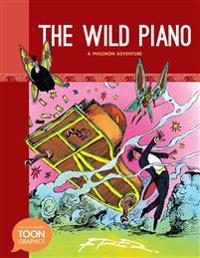 The Wild Piano: A Philemon Adventure