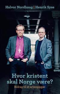 Hvor kristent skal Norge være?