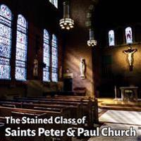 The Stained Glass of Saints Peter & Paul Church: A Journey in Light