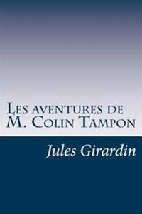 Les Aventures de M. Colin Tampon