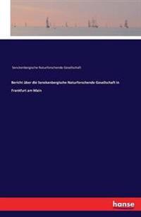 Bericht Uber Die Senckenbergische Naturforschende Gesellschaft in Frankfurt Am Main