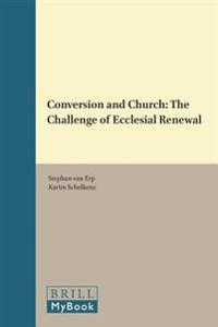 Conversion and Church: The Challenge of Ecclesial Renewal