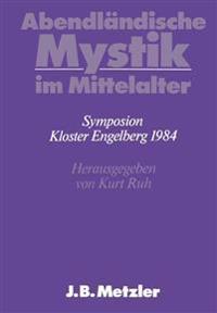 Abendländische Mystik Im Mittelalter: Dfg-Symposion 1984