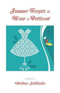 Summer Forgets to Wear a Petticoat
