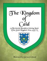 The Kingdom of Caid: A Territorial Heraldry Coloring Book of the Sixth Kingdom