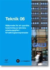 Teknik 06. Hjälpmedel för att upprätta beskrivning av tekniska arbetsuppgifter i förvaltningsentreprenader