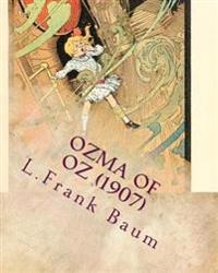 Ozma of Oz (1907) by: L. Frank Baum