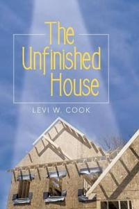 The Unfinished House