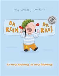 Da Rein, Da Raus! AZ Inco Daromad, AZ Onco Baromad!: Kinderbuch Deutsch-Tadschikisch (Bilingual/Zweisprachig)