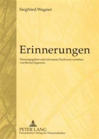 Erinnerungen: Herausgegeben Und Mit Einem Nachwort Versehen Von Bernd Zegowitz
