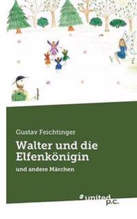 Walter Und Die Elfenkonigin