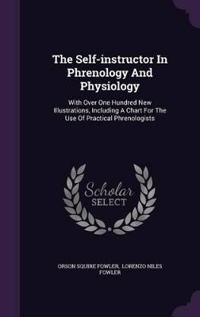 The Self-Instructor in Phrenology and Physiology