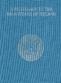Pilgrimage to the Saga-Steads of Iceland