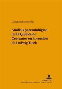 Análisis Paremiológico de «el Quijote» de Cervantes En La Versión de Ludwig Tieck