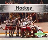 Hockey: Grandes Momentos, Records y Datos (Hockey: Great Moments, Records, and Facts)