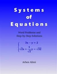 Systems of Equations: Word Problems and Step-By-Step Solutions