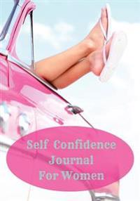 Self Confidence Journal for Women: A Journey Towards Self Love
