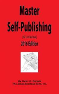 Master Self-Publishing 2016: The Little Red Book