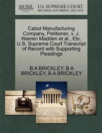 Cabot Manufacturing Company, Petitioner, V. J. Warren Madden et al., Etc. U.S. Supreme Court Transcript of Record with Supporting Pleadings