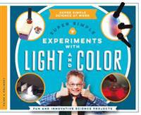 Super Simple Experiments with Light and Color: Fun and Innovative Science Projects