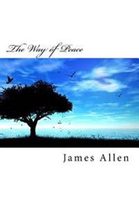 The Way of Peace: Original Unedited Edition