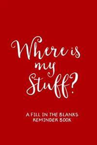 Where's My Stuff? (Red): A 'Fill in the Blanks' Reminder Book