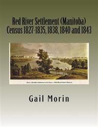 Red River Settlement (Manitoba) Census 1827-1835, 1838, 1840 and 1843