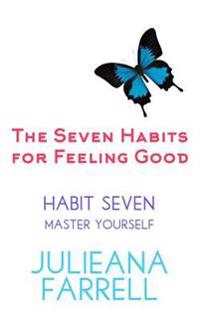 The Seven Habits for Feeling Good - Master Yourself: Step Out of Your Comfort Zone