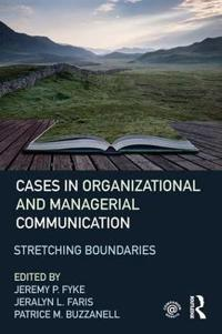 Cases in Organizational and Managerial Communication